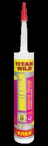 """""""TITAN WILD"""" жидкие гвозди  универсальные 310 мл/440 гр.  (12)"""