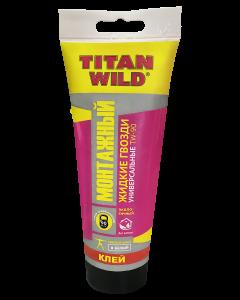 """""""TITAN WILD"""" жидкие гвозди  универсальные 200 мл (20)"""